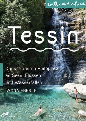 Wild und frisch – Tessin